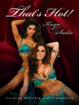 That is Hot - Sizzling Bellydance Performances with Kaya and Sadie