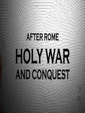 After Rome Holy War and Conquest
