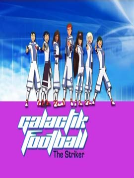Galactik Football - The Striker - مدبلج
