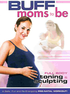 Buff Moms To Be