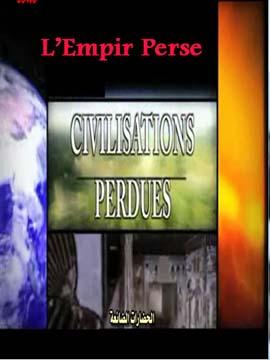 Civilisations perdues - L'empire perse