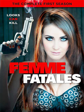 Femme Fatales - The Complete Season One