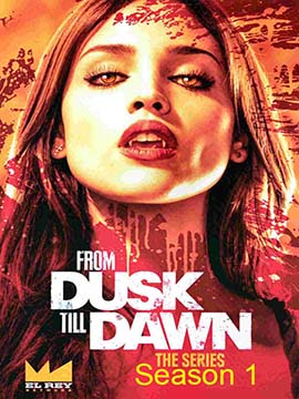 From Dusk Till Dawn - The Complete Season One