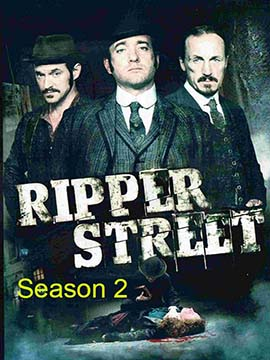 Ripper Street - The Complete Season Two