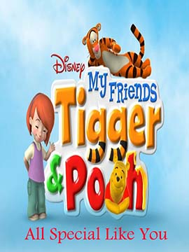 My Friends Tigger Pooh : All Special Like You