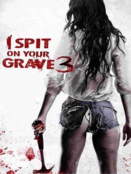 I Spit on Your Grave 3
