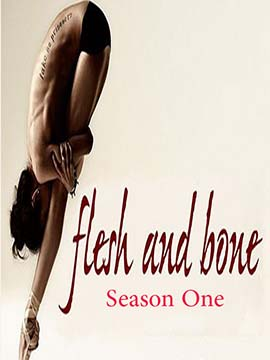 Flesh and Bone - The Complete Season One