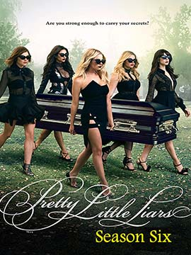 Pretty Little Liars - The Complete Season Six