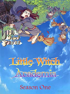 Little Witch Academia - The Complete Season One