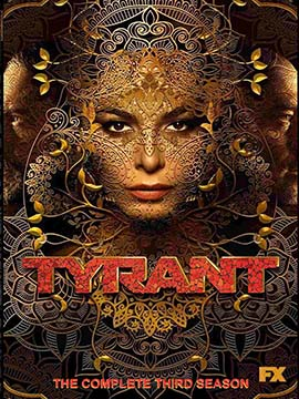 Tyrant - The Complete Season Three