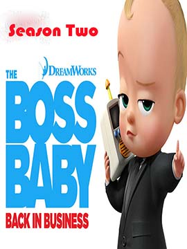 The Boss Baby: Back in Business - The Complete Season Two - مدبلج
