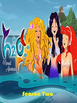 H2O: Mermaid Adventures - The Complete Season Two