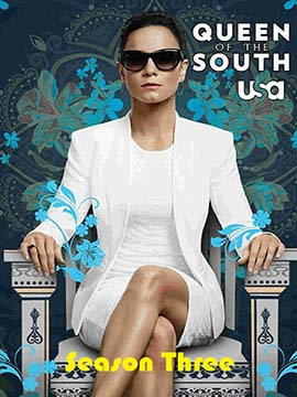 Queen of the South - The Complete Season Three