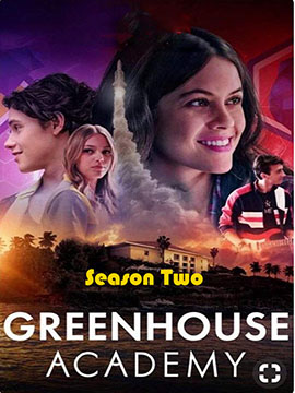 Greenhouse Academy - The Complete Season Two