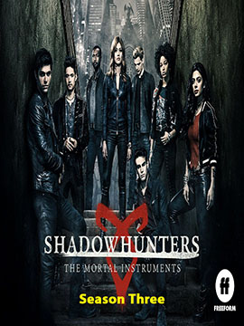 Shadowhunters - The Complete Season Three