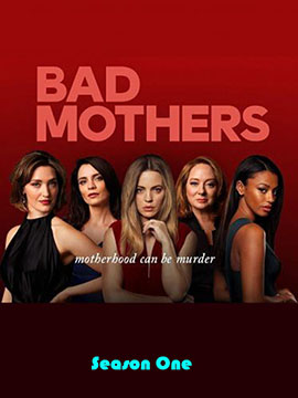 Bad Mothers - The Complete Season One