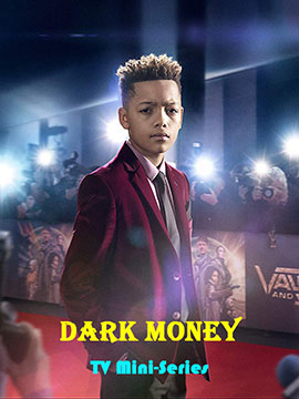 Dark Money - TV Mini-Series