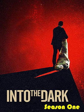 Into the Dark - The Complete Season One