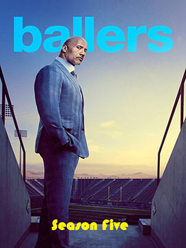 Ballers - The Complete Season Five