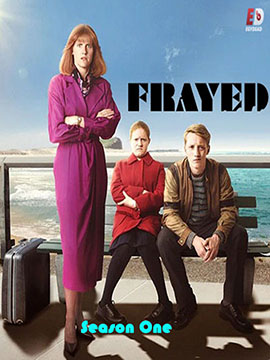 Frayed - The Complete Season One