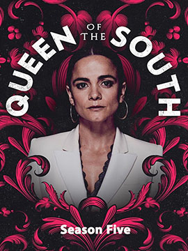 Queen of the South - The Complete Season Five